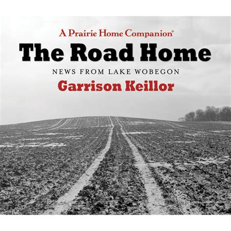 The Road Home by The Road Home News From Lake Wobegon Audio Cds The