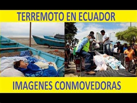 imagenes fuertes ecuador fuertes imagenes del terremoto en ecuador earthquake in