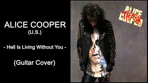 alice cooper hell is living without you solo youtube alice cooper hell is living without you guitar cover
