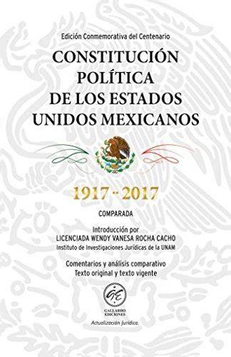 constitucion politica de los estados unidos mexicanos 2015 constitucion politica de los estados unidos mexicanos 1917