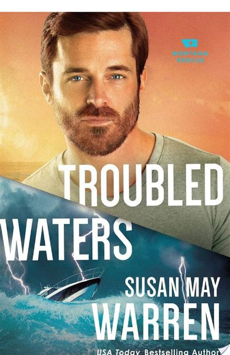 troubled waters montana rescue books troubled waters montana rescue book 4 by susan may