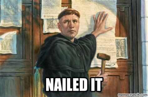Martin Luther Memes - and the lion s den reformation day sermon make room