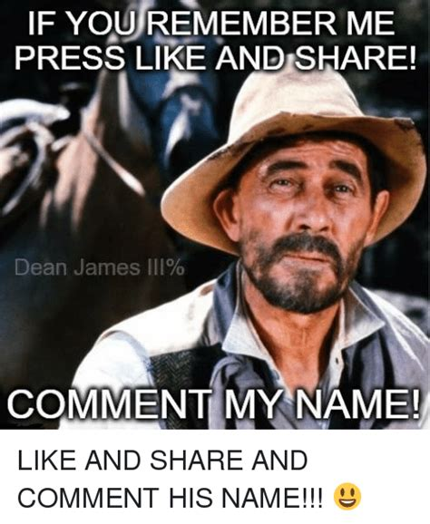 Remember Me Meme - if you remember me press like and share dean james 111