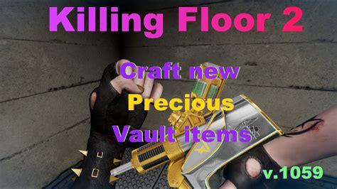 killing floor 2 craft new precious items knife youtube