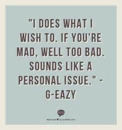 i quotes i mean it g eazy quotes quotesgram