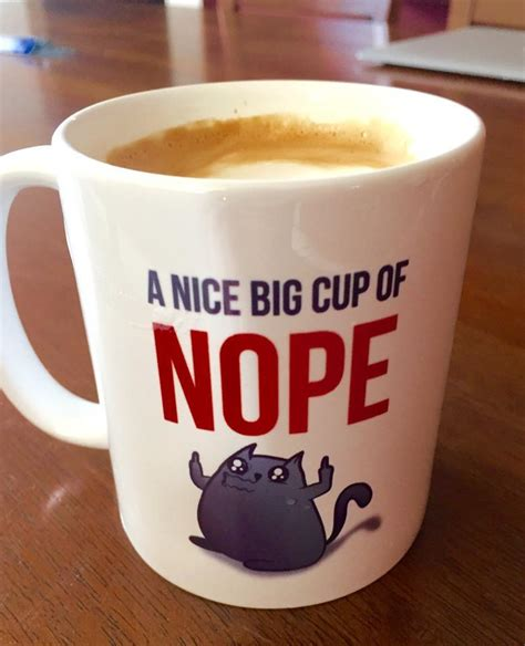 Cups Coffee Shop a big cup of nope coffee mug the oatmeal