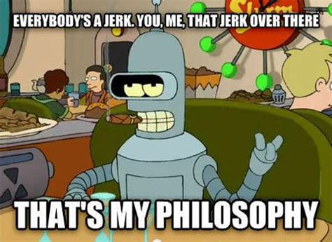 Meme Generator Bender - wise bender what s up haha and philosophy