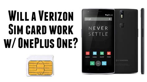 how to make a sim card work in another phone will a verizon sim card work with the oneplus one