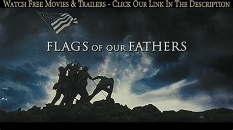 watch online flags of our fathers 2006 full hd movie official trailer flags of our fathers 2006 trailer youtube