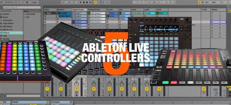 best controller for ableton live 9 five for live the best controllers for ableton users