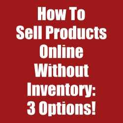 How To Make Money Online Without Selling Products - how to sell products online without inventory 3 options work anywhere now
