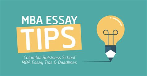 Columbia Mba Deadline 2016 by 2017 Mba Essay Tips Columbia Business School