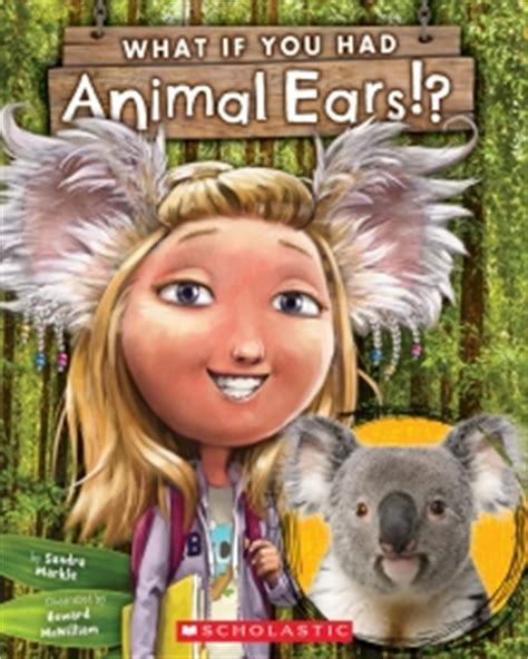 Scholastic Canada What If You Had Animal Ears
