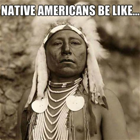 Native American Memes - kim s journey