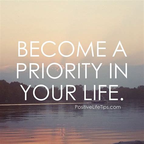 Go On Make Us Your Best by Quotes About Priorities In Quotesgram