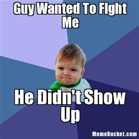 Fight Me Meme - success kid meme trolls funny pictures