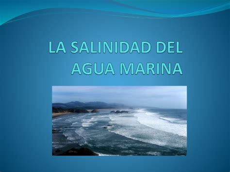 la estrategia del agua la salinidad del agua marina