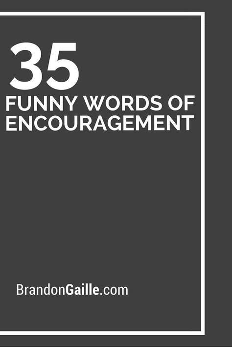 funny words  encouragement funny words  encouragement words  encouragement card sayings