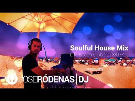 streaming house music watch sesi n soulful house music de jose r denas dj 2014 09 streaming hd free online