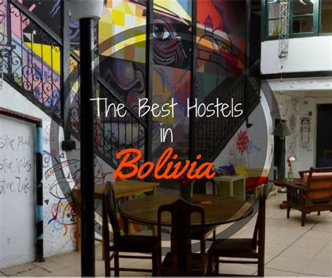 the best hostel in list of the best hostels in bolivia travelastronaut