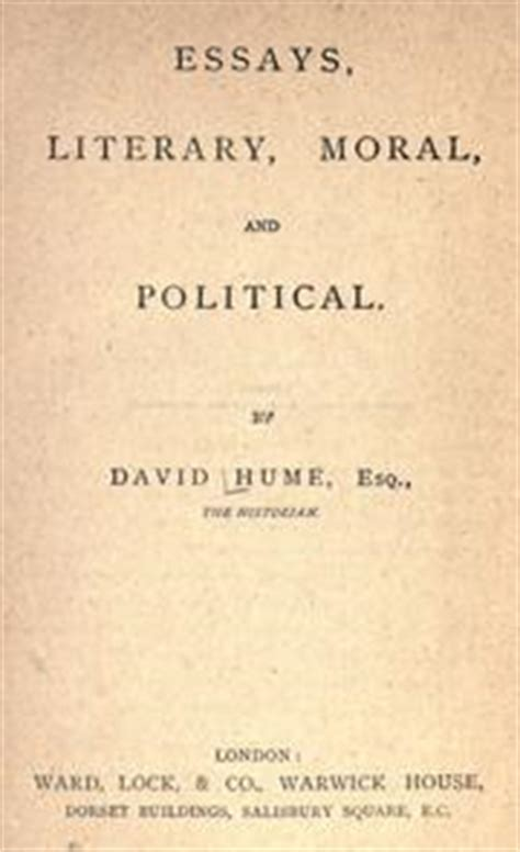 Essays Moral Political And Literary Hume Pdf by Essays Literary Moral And Political 1875 Edition Open Library