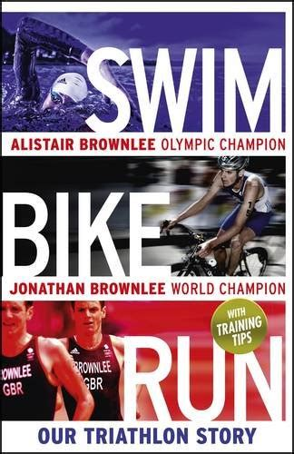 swim bike run our book review swim bike swim alistair jonathan brownlee