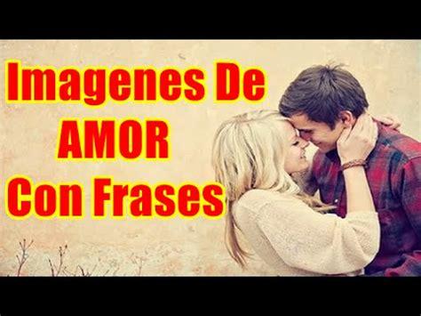 Imagenes Lindas De Amor En Youtube | im 225 genes de amor lindas im 225 genes con frases lindas