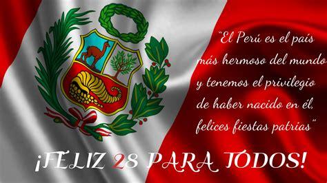 bellas frases de fiestas patrias peruanas para descargar descarga lindas im 225 genes con frases por fiestas patrias