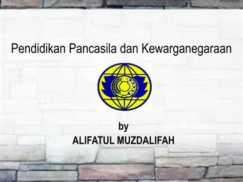 Pendidikan Pancasila Dan Kewarganegaraan ppt pendidikan pancasila dan kewarganegaraan powerpoint presentation id 7242570