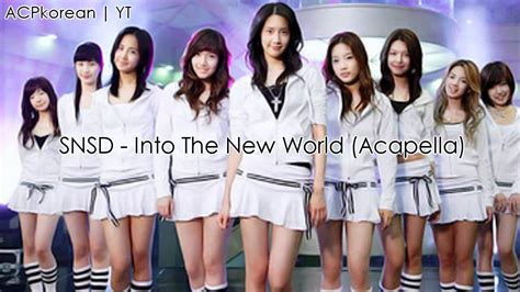 Into The New World by Snsd Into The New World Acapella