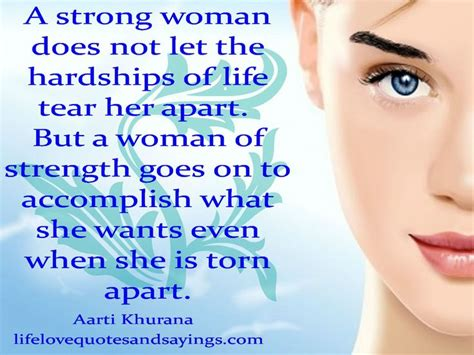i m a strong woman quotes and sayings a strong woman does not let the hardships of life tear her apart but a woman of strength goes