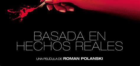 basada en hechos reales b01m1kd8b5 p 243 ster de lo pr 243 ximo de polanski basada en hechos reales