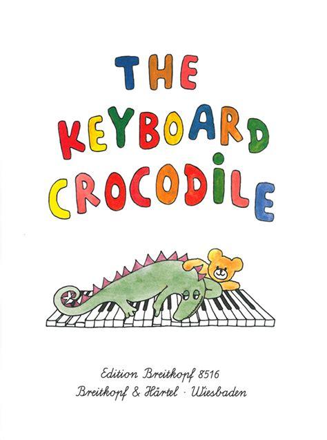 0004178564 le crocodile du clavier il coccodrillo das tastenkrokodil 37 leichte klavierst 252 cke f 252 r kinder