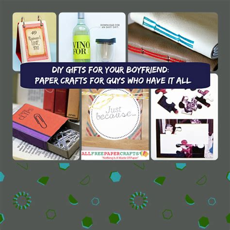 all paper crafts diy gifts for boyfriend 24 paper crafts for guys who