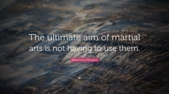 Miyamoto musashi quote the ultimate aim of martial arts is not