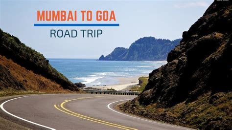 Mumbai To Goa Road Trip By Car | Distance, Directions & More