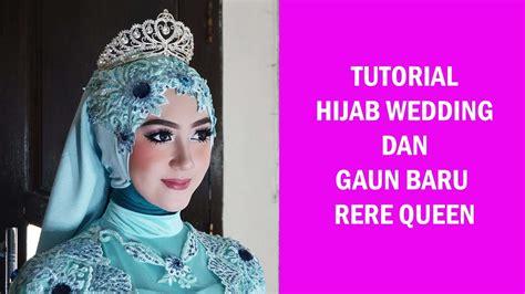 tutorial hijab alia queen hijab tutorial wedding rere queen youtube