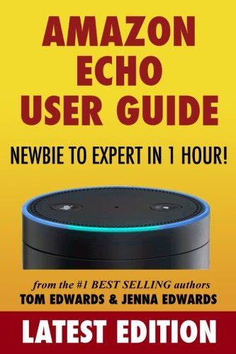 echo manual the complete beginner to expert echo manual and user guide books echo user guide newbie to expert in 1 hour