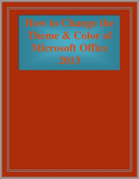 colour themes for office 2013 how to change the theme color of microsoft office 2013