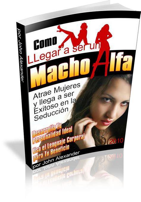 libro como llegar a ser como llegar a ser un macho alfa pdf gratis descargar libro electronico