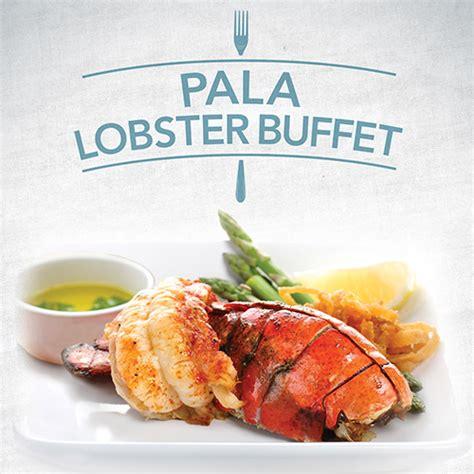 Pala Lobster Buffet Aug 1 2017 North San Diego All U Can Eat Lobster Buffet
