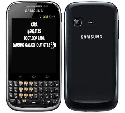 tutorial flash samsung galaxy chat cara mengatasi bootloop pada samsung galaxy chat gt b5330