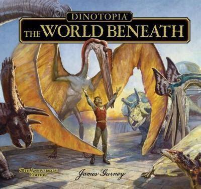 dinotopia the world beneath series 1 dinotopia the world beneath gurney 9781606600337