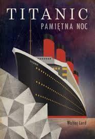 film titanic kamil titanic pamiętna noc w lord recenzja historia