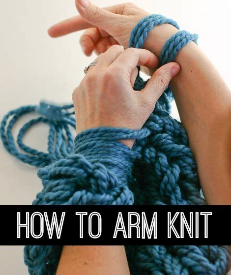 how to arm knit how to arm knit