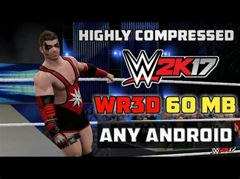 download game android mod high compress 60mb how to download wwe2k18 highly compressed wr3d mod