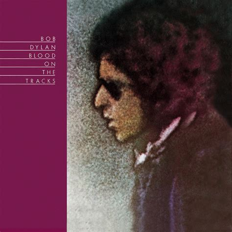 bob dylan album dylan blood on the tracks bob dylan listen and discover