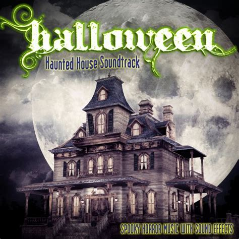 halloween haunted house music halloween haunted house soundtrack spooky horror music with sound effects