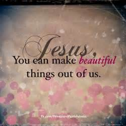 images of beautiful things yes he can thank you jesus for making something beautiful