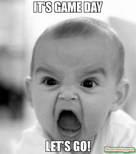 Game Day Meme - it s game day let s go meme angry baby 61512